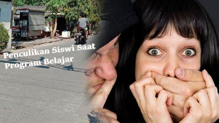 Penculikan Siswi Saat Program Belajar