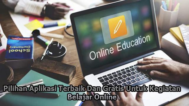 Pilihan Aplikasi Terbaik Dan Gratis Untuk Kegiatan Belajar Online
